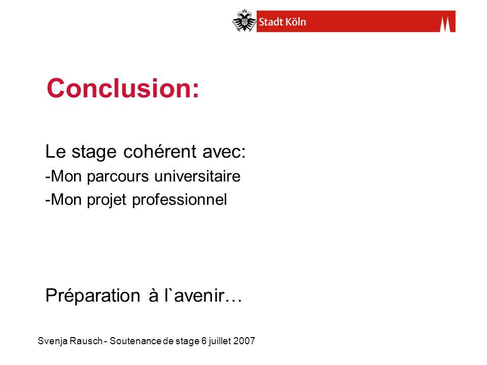 Conclusion: Le stage cohérent avec: Préparation à l`avenir…