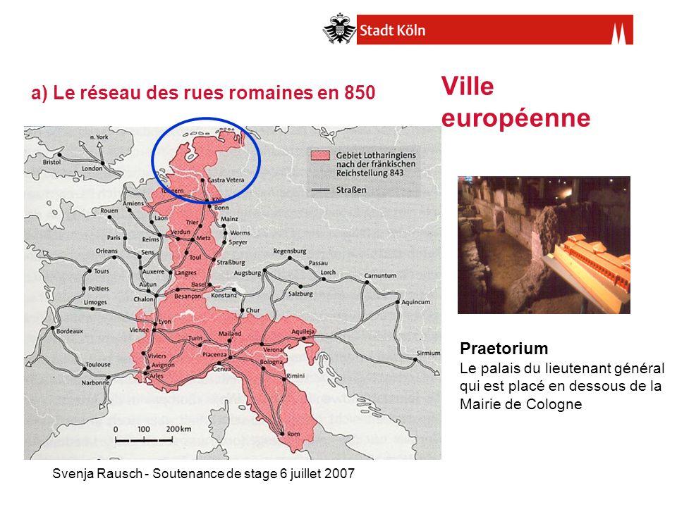 Ville européenne a) Le réseau des rues romaines en 850 Praetorium