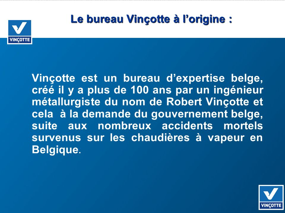 Le bureau Vinçotte à l'origine :