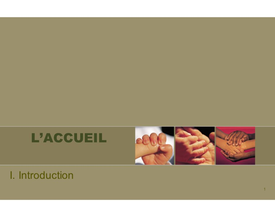 L'ACCUEIL I. Introduction