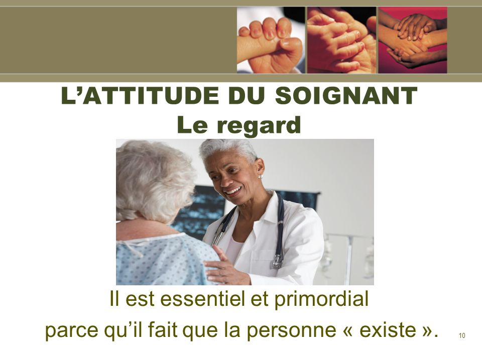 L'ATTITUDE DU SOIGNANT Le regard