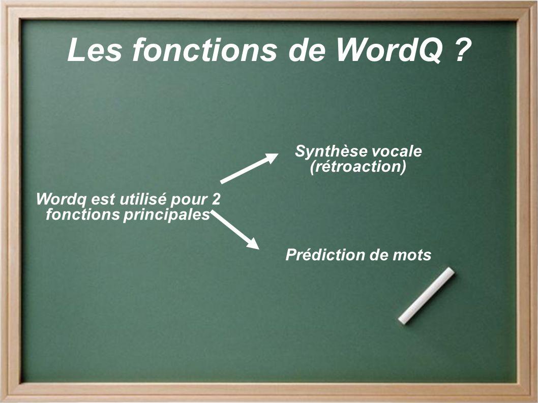 Les fonctions de WordQ Synthèse vocale (rétroaction)