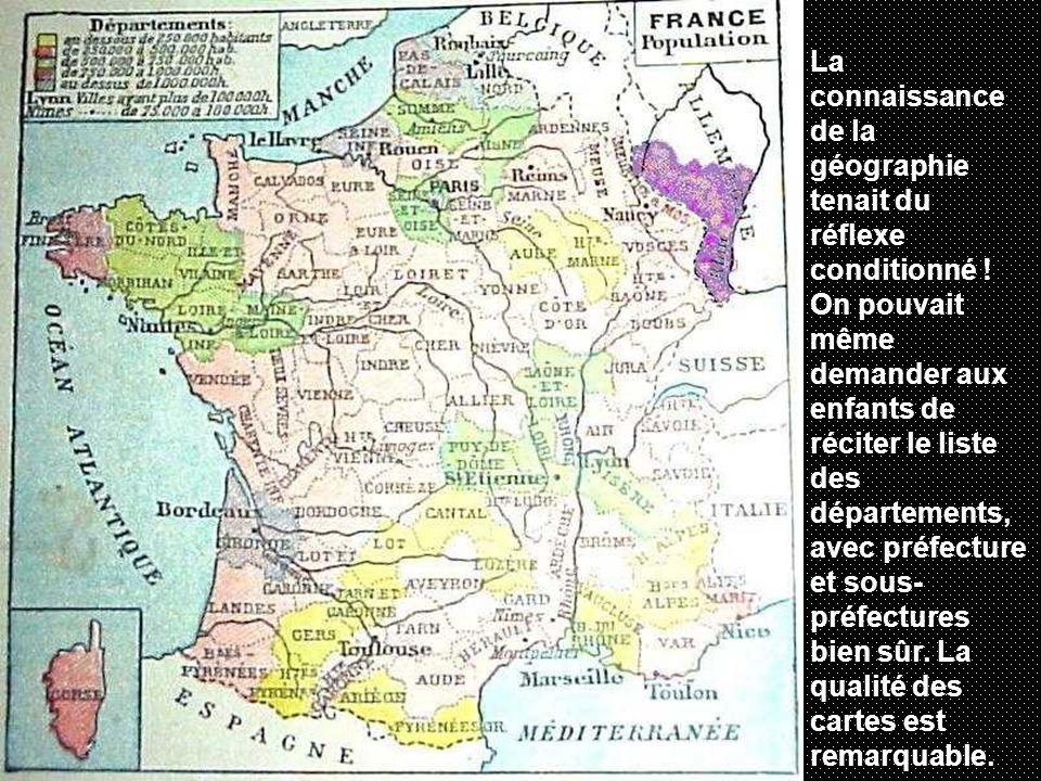 La connaissance de la géographie tenait du réflexe conditionné