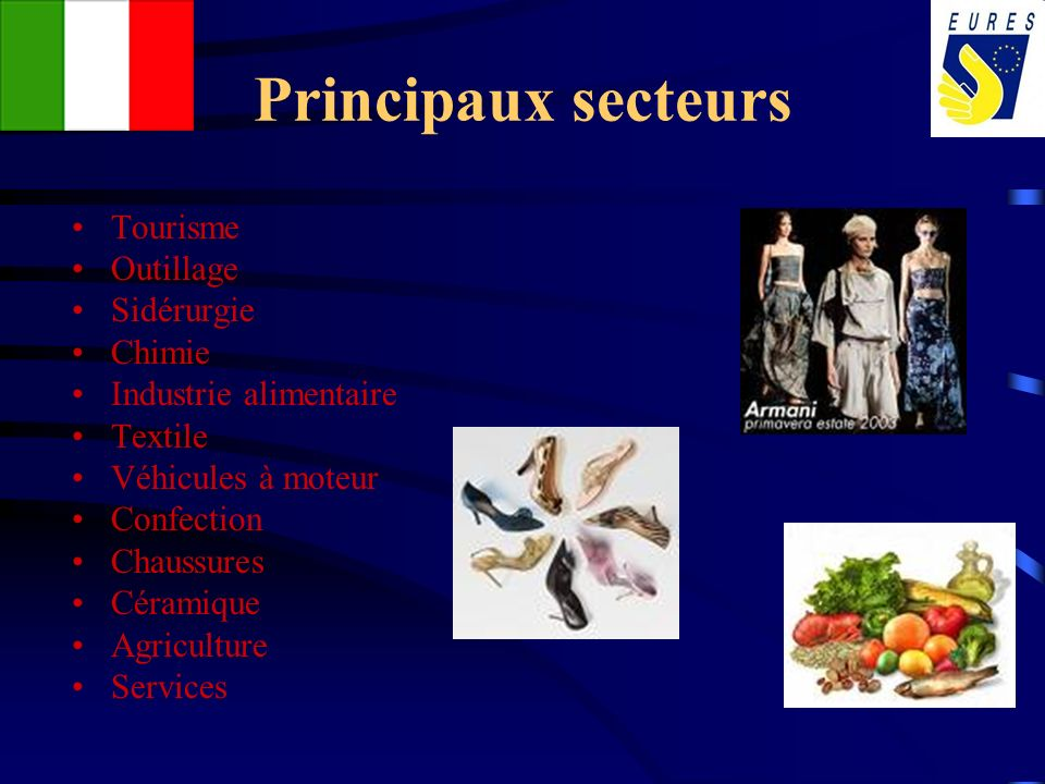 Principaux secteurs Tourisme Outillage Sidérurgie Chimie