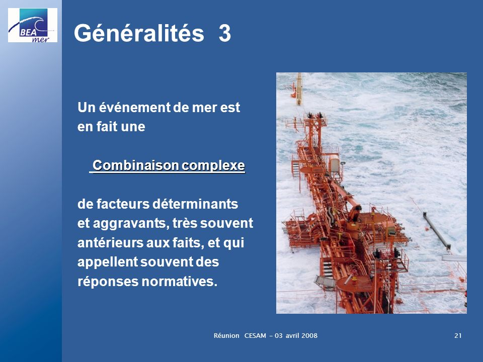 Généralités 3 Un événement de mer est en fait une Combinaison complexe