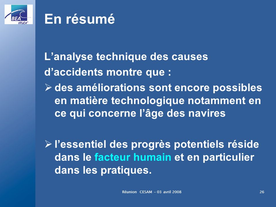 En résumé L'analyse technique des causes d'accidents montre que :