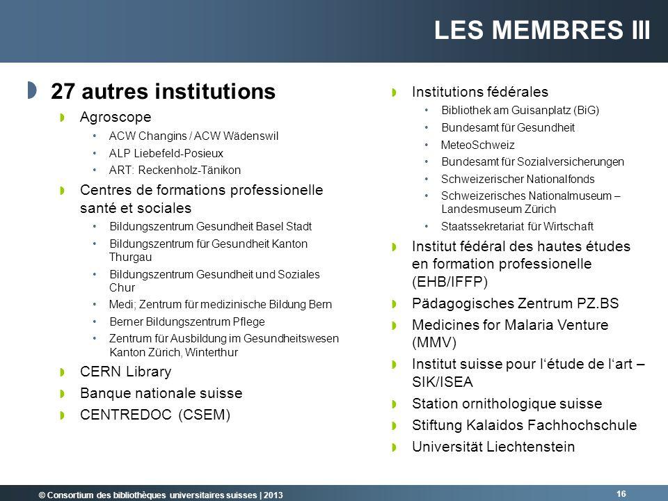 Les membres III 27 autres institutions Institutions fédérales