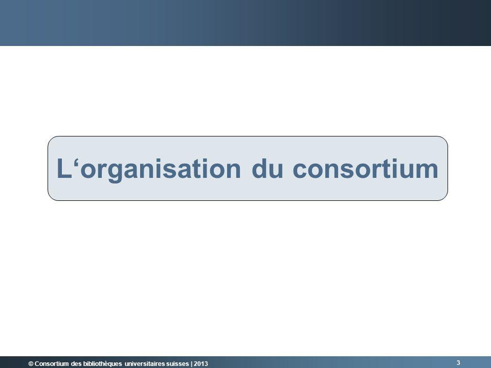 L'organisation du consortium
