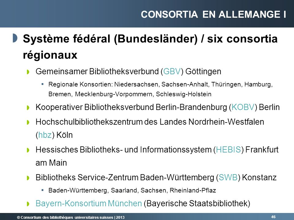 Système fédéral (Bundesländer) / six consortia régionaux