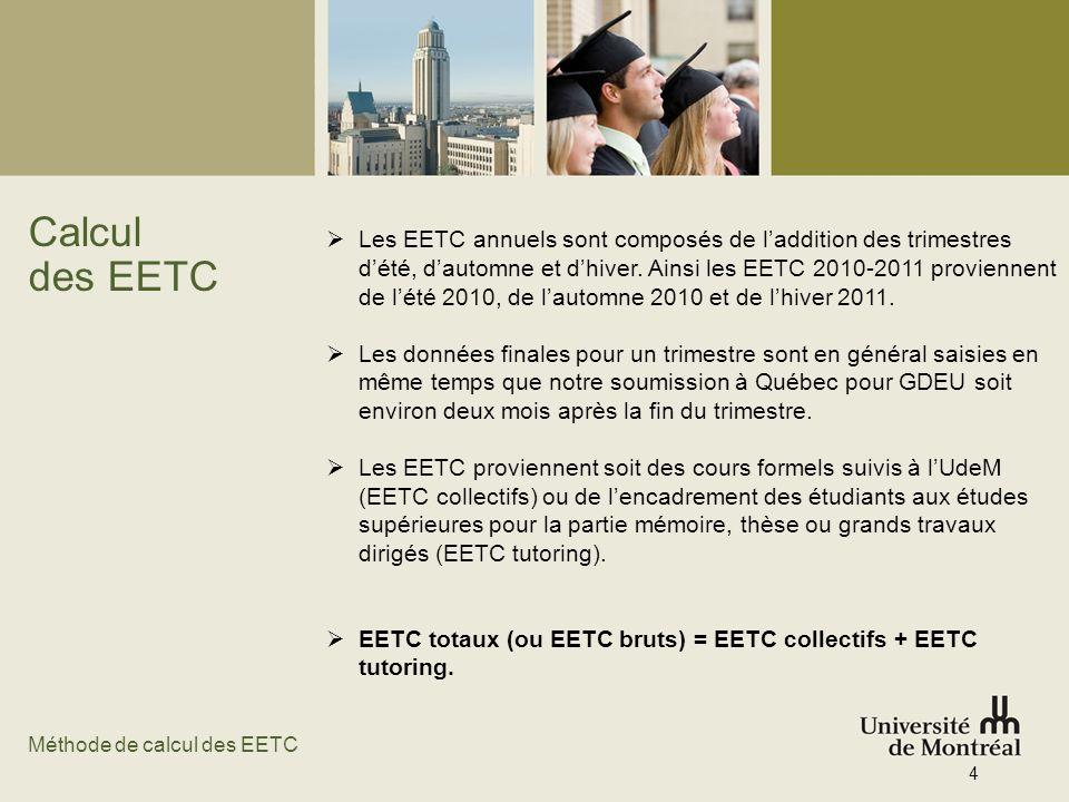 Les EETC annuels sont composés de l'addition des trimestres d'été, d'automne et d'hiver. Ainsi les EETC 2010-2011 proviennent de l'été 2010, de l'automne 2010 et de l'hiver 2011.