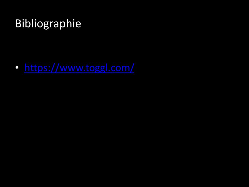 Bibliographie https://www.toggl.com/