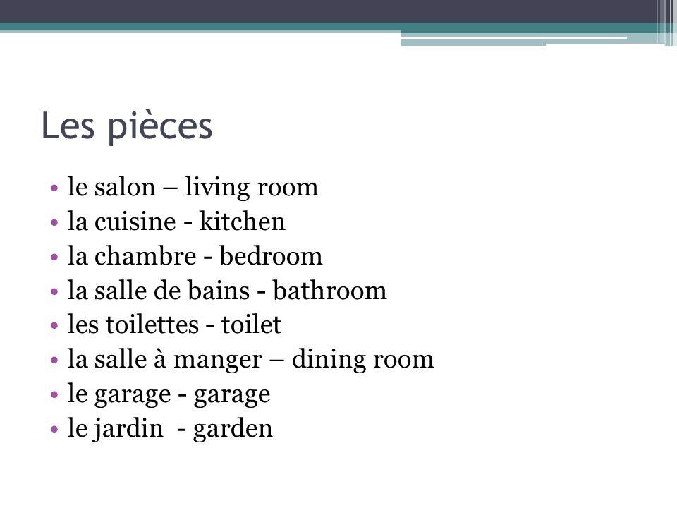 Les pièces le salon – living room la cuisine - kitchen