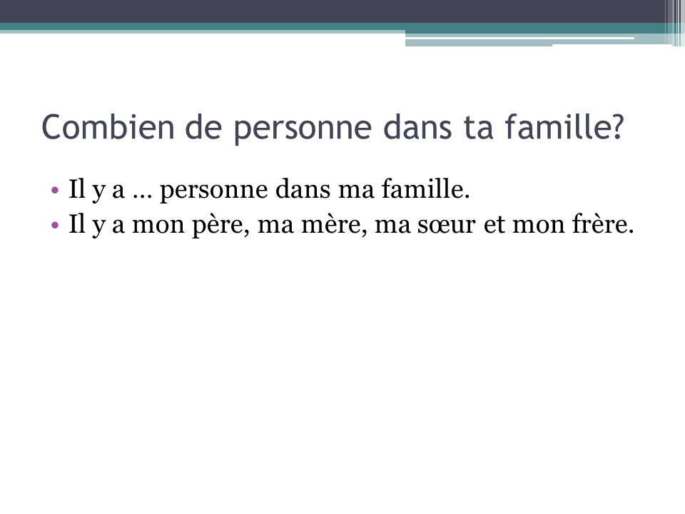 Combien de personne dans ta famille