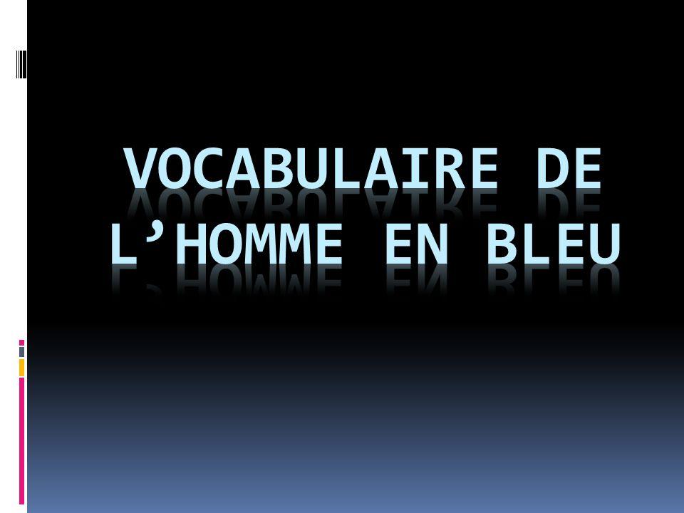 Vocabulaire de L'homme en bleu