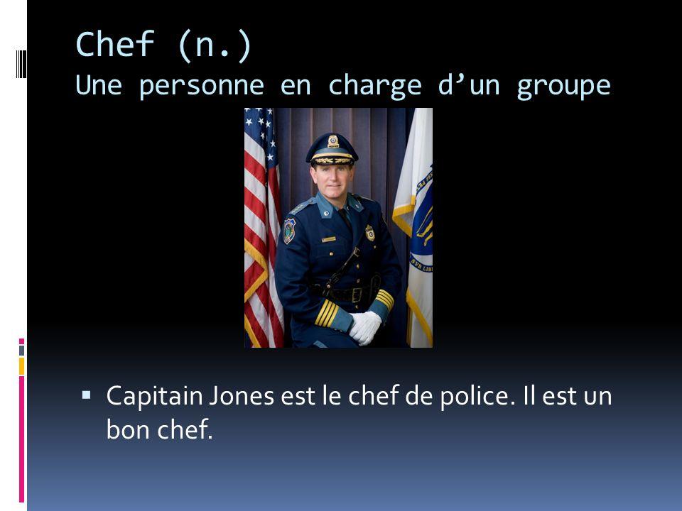 Chef (n.) Une personne en charge d'un groupe