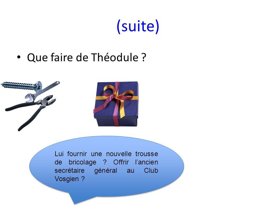 (suite) Que faire de Théodule