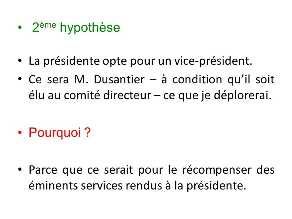 2ème hypothèse La présidente opte pour un vice-président.
