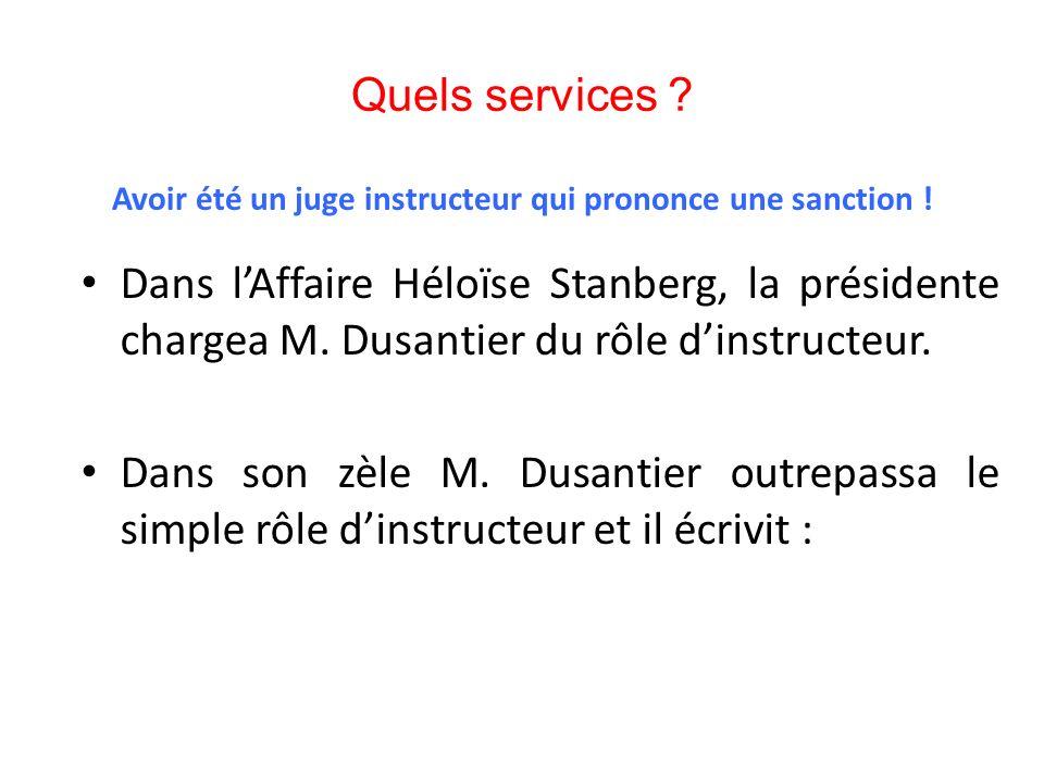 Quels services Avoir été un juge instructeur qui prononce une sanction !