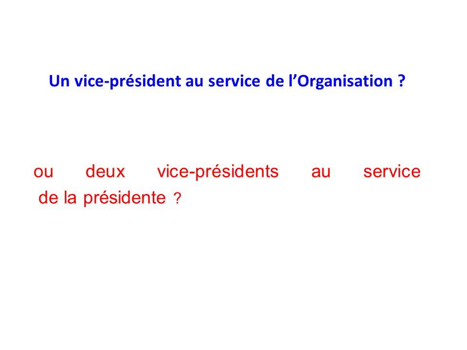 ou deux vice-présidents au service de la présidente