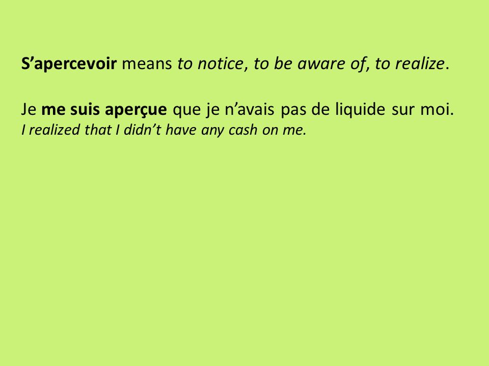 S'apercevoir means to notice, to be aware of, to realize.