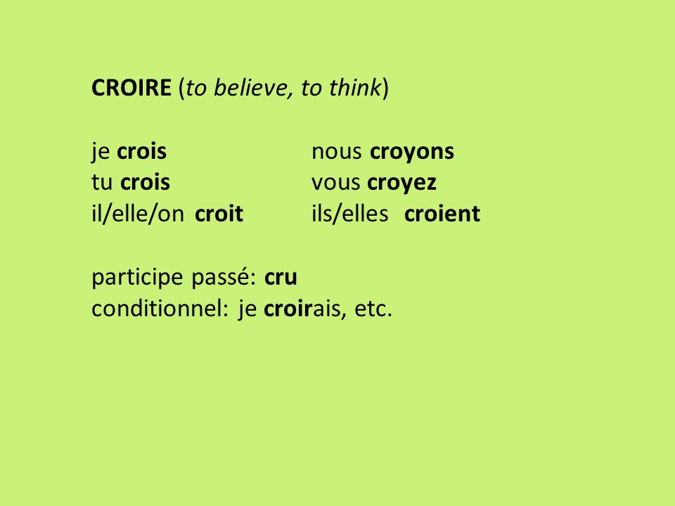 CROIRE (to believe, to think)