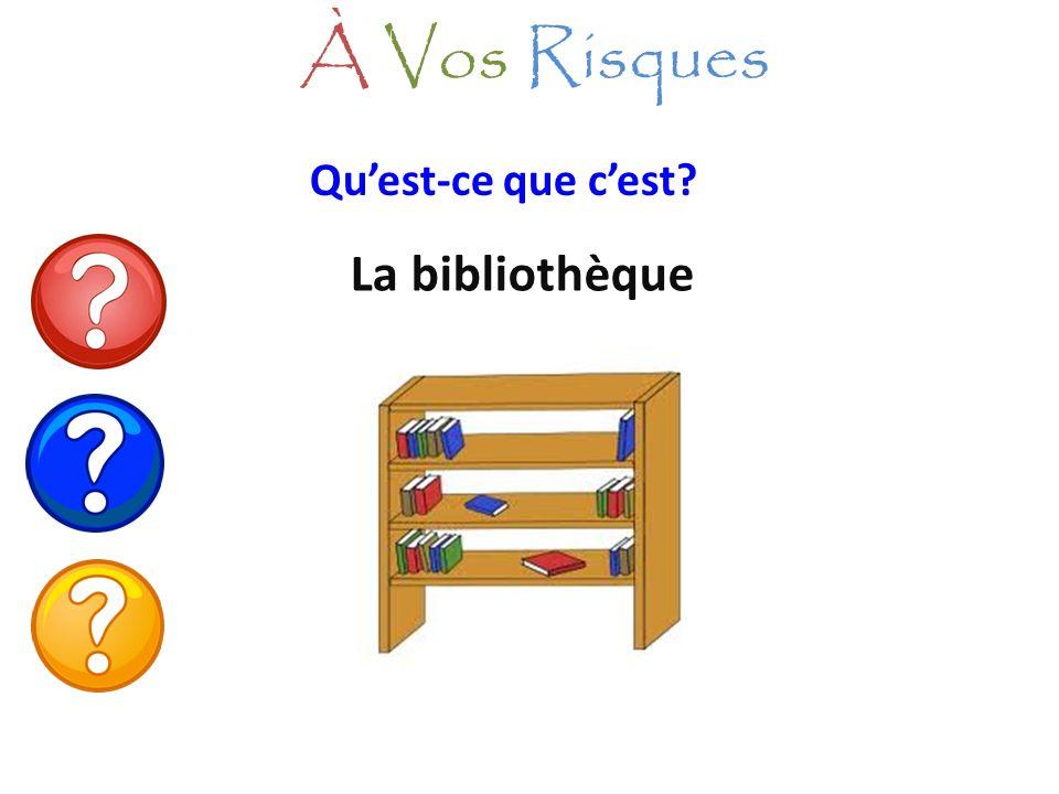 À Vos Risques Qu'est-ce que c'est La bibliothèque