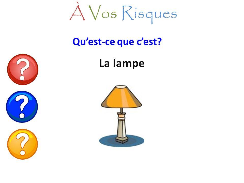 À Vos Risques Qu'est-ce que c'est La lampe
