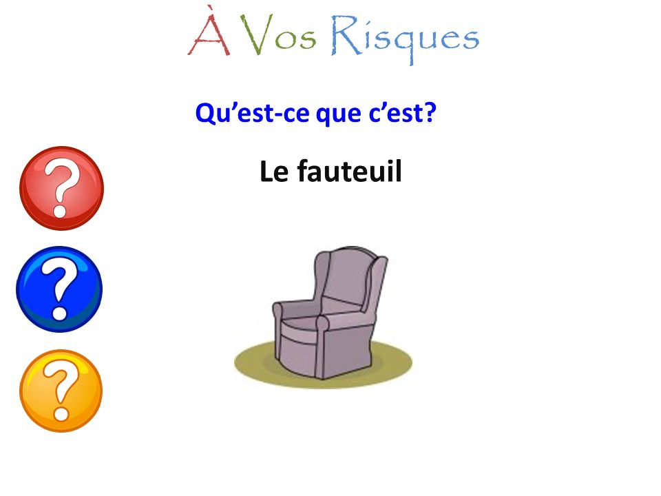 À Vos Risques Qu'est-ce que c'est Le fauteuil