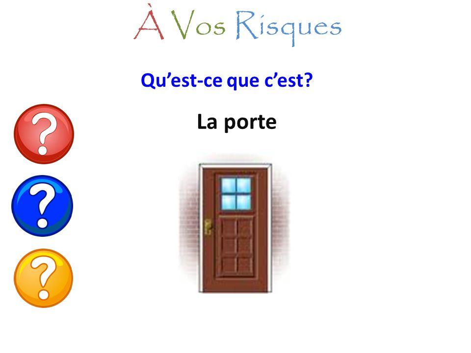 À Vos Risques Qu'est-ce que c'est La porte