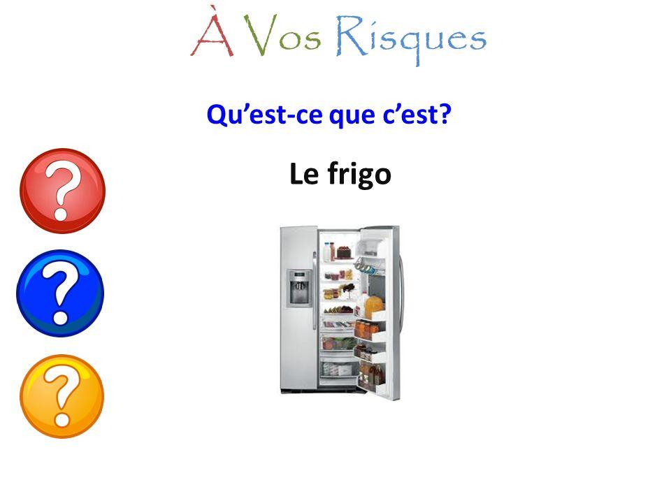 À Vos Risques Qu'est-ce que c'est Le frigo