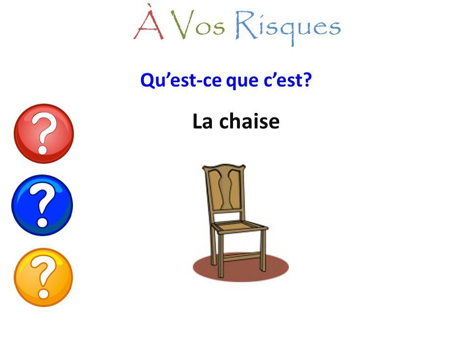 À Vos Risques Qu'est-ce que c'est La chaise