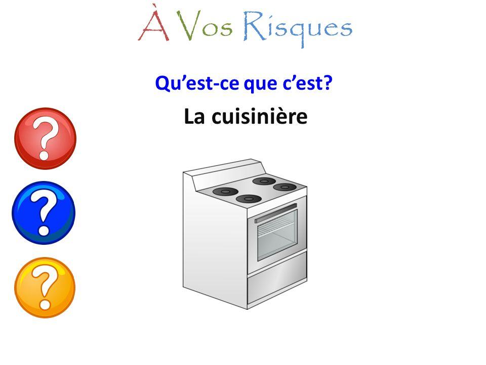 À Vos Risques Qu'est-ce que c'est La cuisinière
