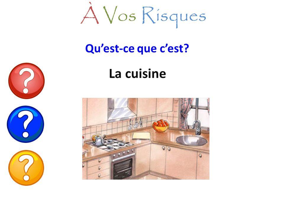 À Vos Risques Qu'est-ce que c'est La cuisine