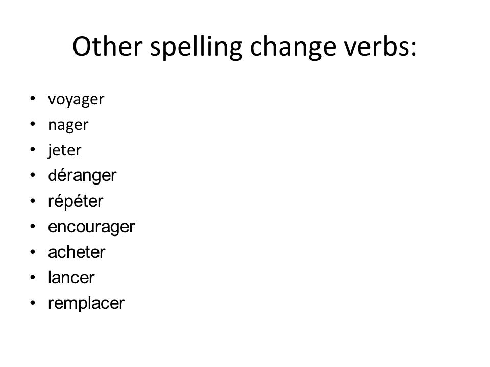 Other spelling change verbs: