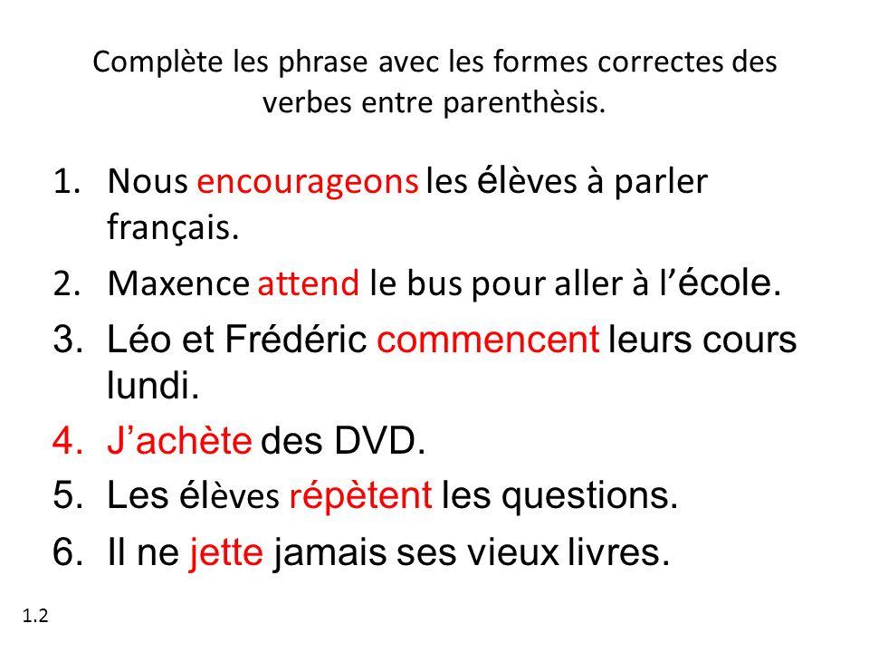 Nous encourageons les élèves à parler français.