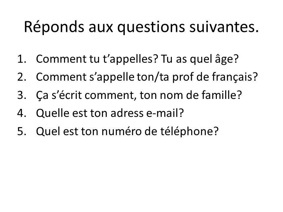 Réponds aux questions suivantes.