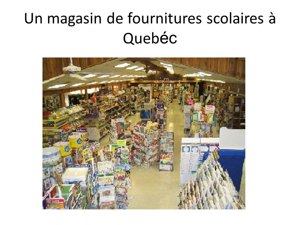 Un magasin de fournitures scolaires à Quebéc