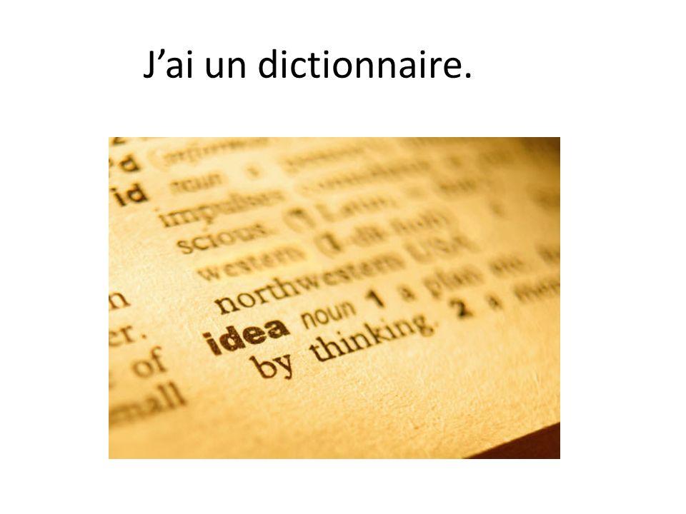 J'ai un dictionnaire.