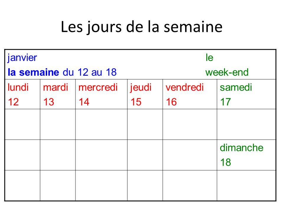 Les jours de la semaine janvier le la semaine du 12 au 18 week-end