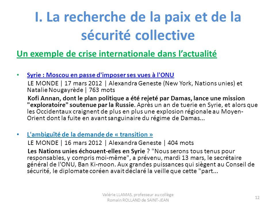 I. La recherche de la paix et de la sécurité collective