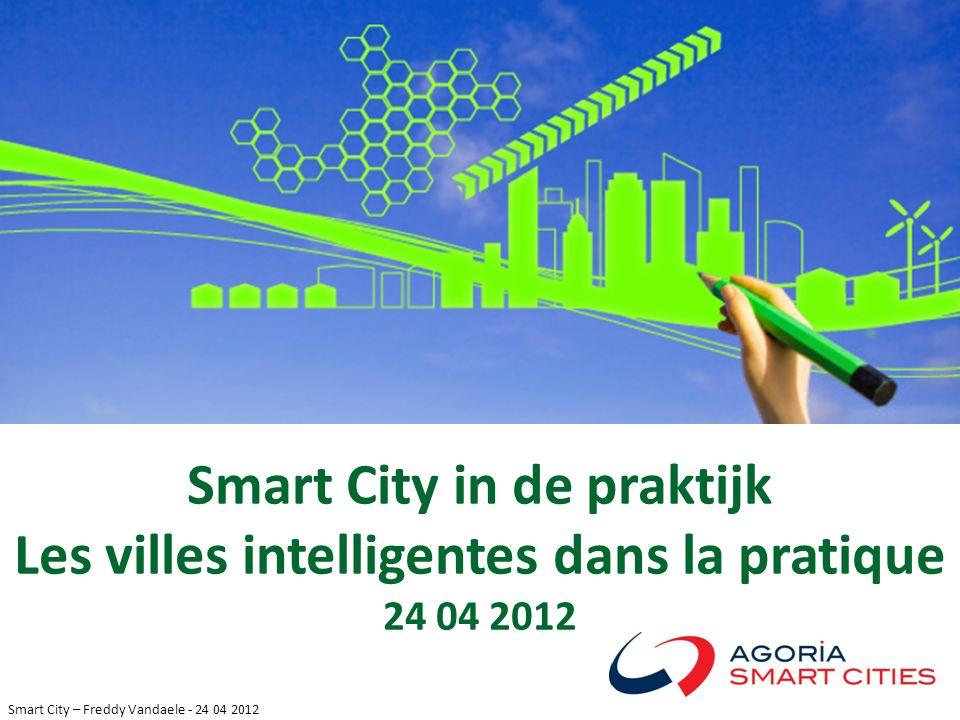Smart City in de praktijk Les villes intelligentes dans la pratique