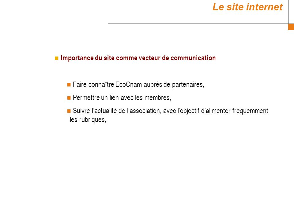 Le site internet Importance du site comme vecteur de communication