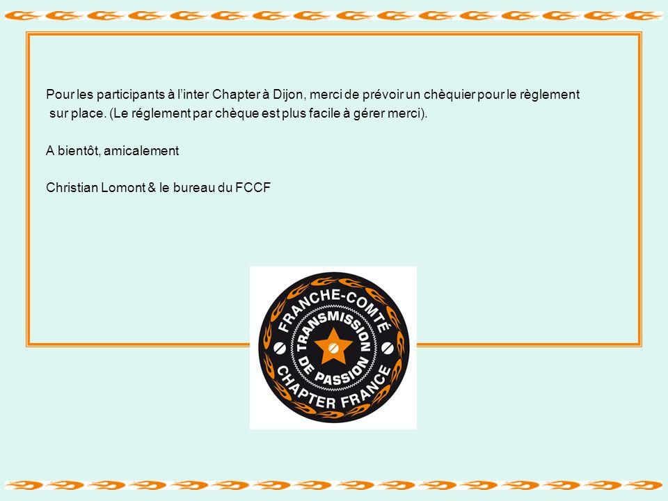 Pour les participants à l'inter Chapter à Dijon, merci de prévoir un chèquier pour le règlement