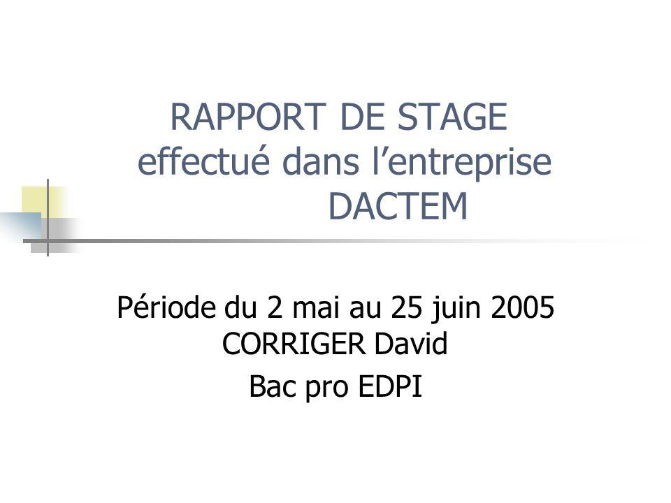 RAPPORT DE STAGE effectué dans l'entreprise DACTEM