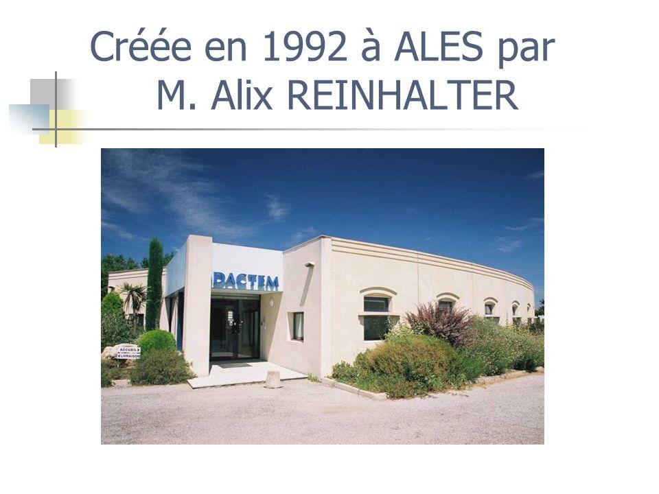 Créée en 1992 à ALES par M. Alix REINHALTER