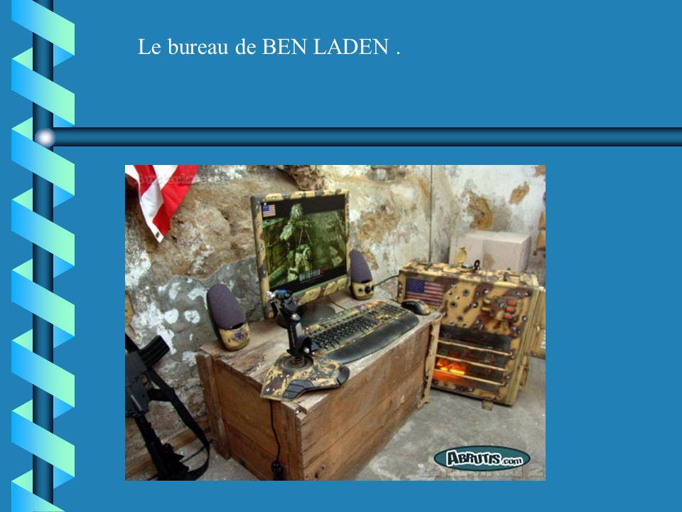 Le bureau de BEN LADEN .