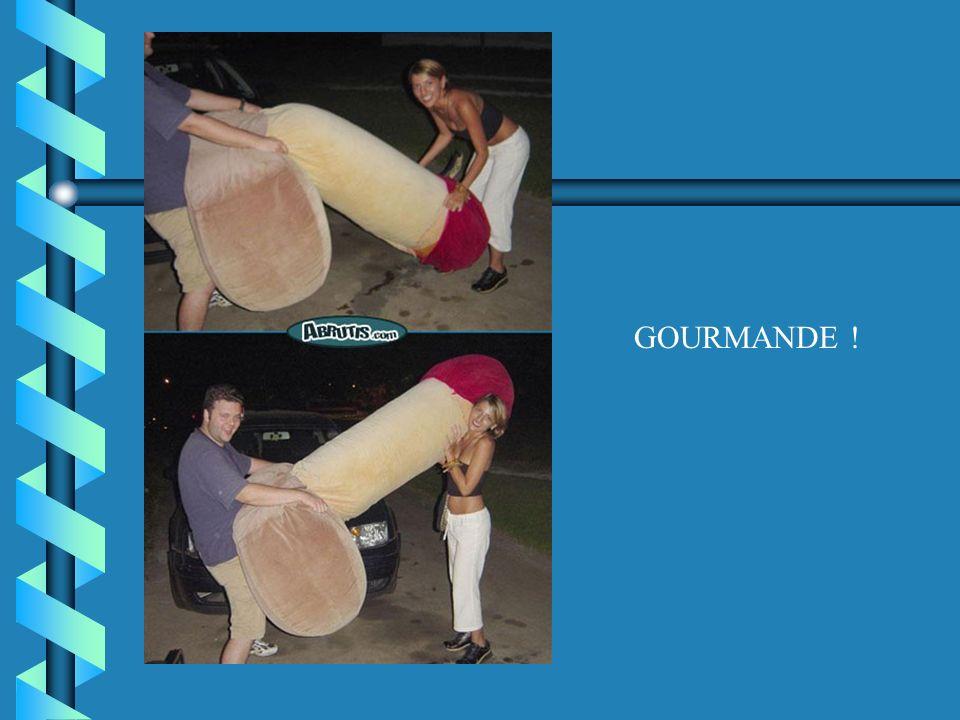 GOURMANDE !