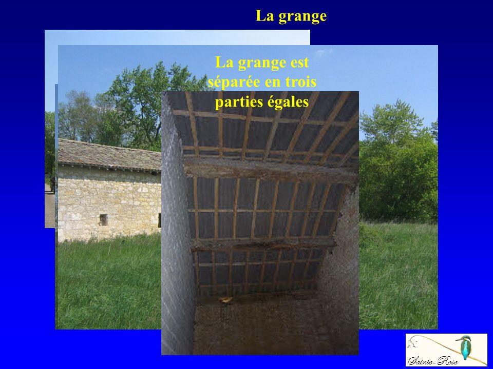 La grange est séparée en trois parties égales