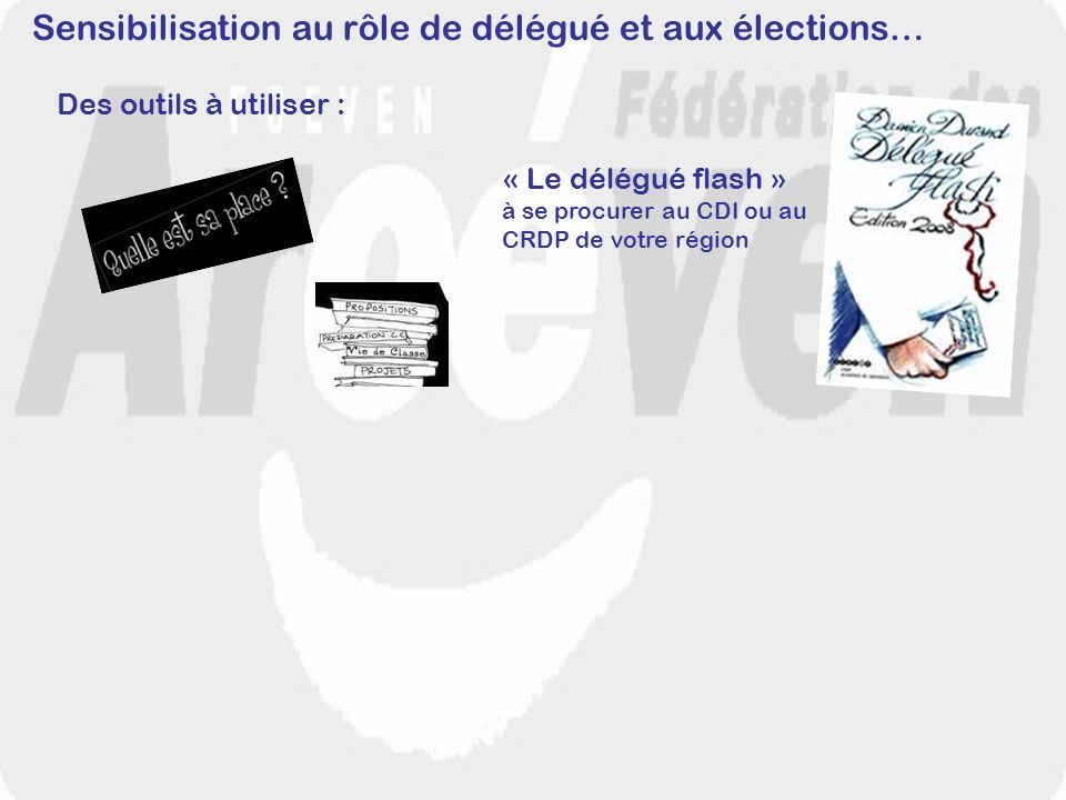 Sensibilisation au rôle de délégué et aux élections…