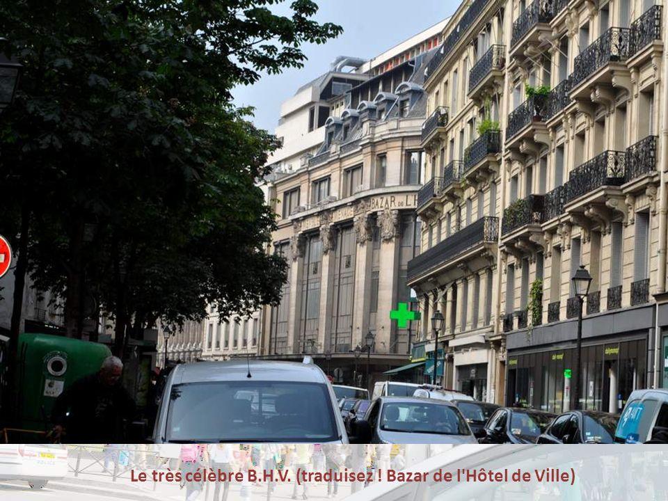 Le très célèbre B.H.V. (traduisez ! Bazar de l Hôtel de Ville)